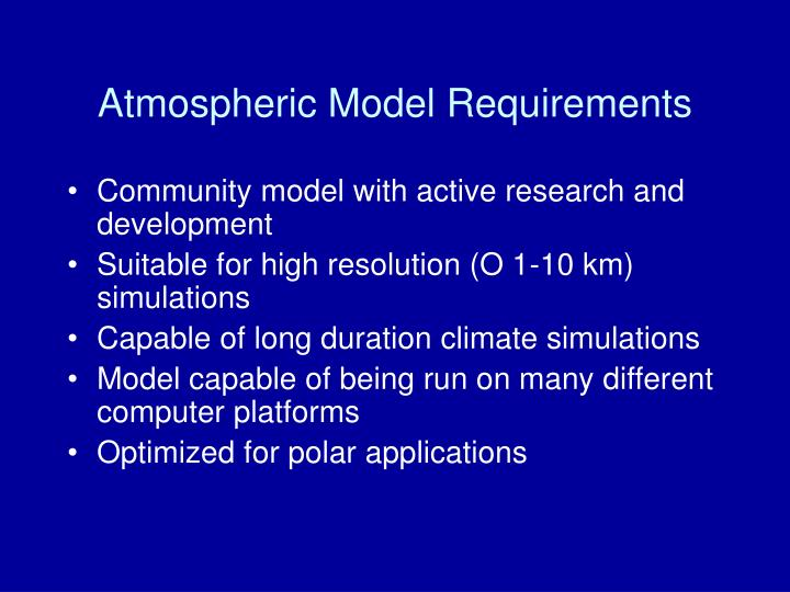 Atmospheric Model Requirements
