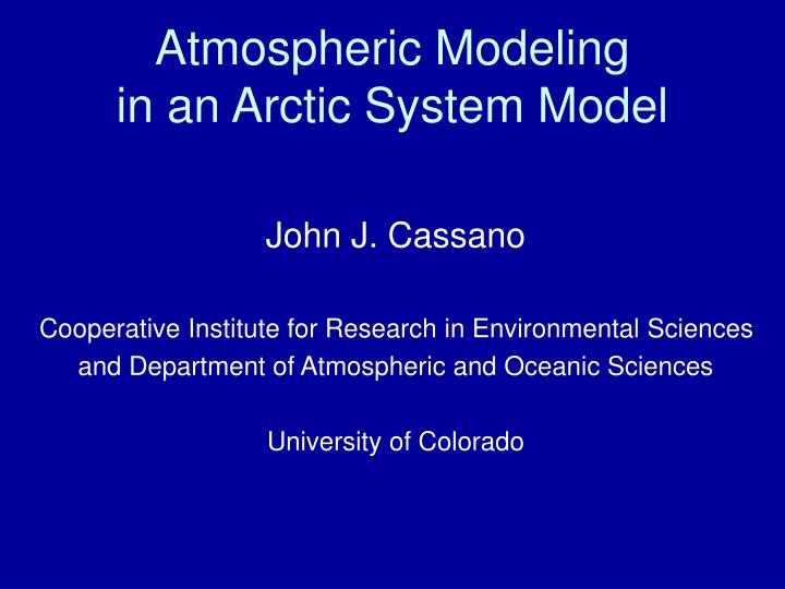 Atmospheric modeling in an arctic system model