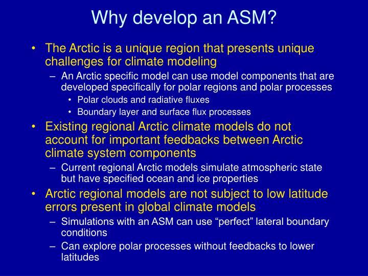 Why develop an asm