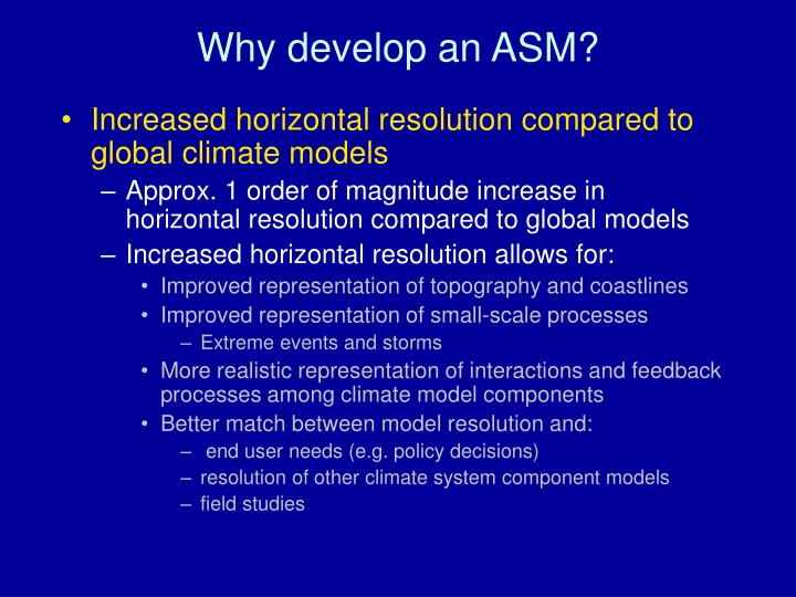 Why develop an ASM?