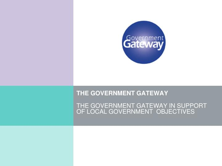 PPT - THE GOVERNMENT GATEWAY PowerPoint Presentation - ID ...