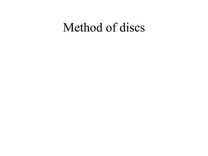 Method of discs