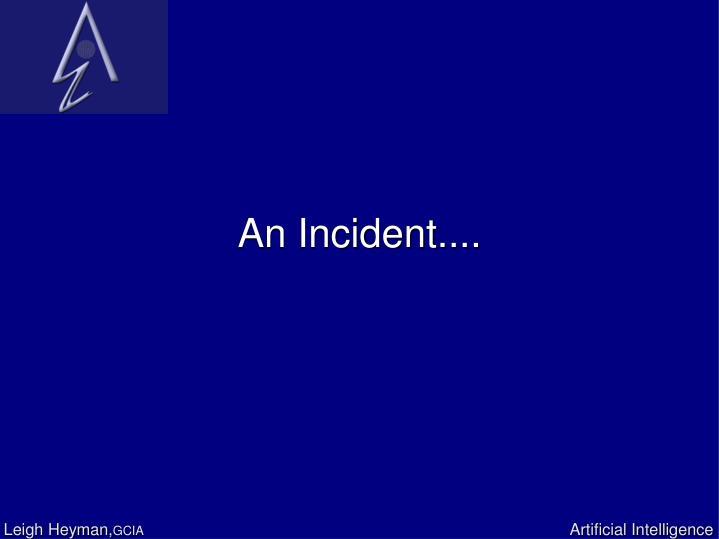 An Incident....