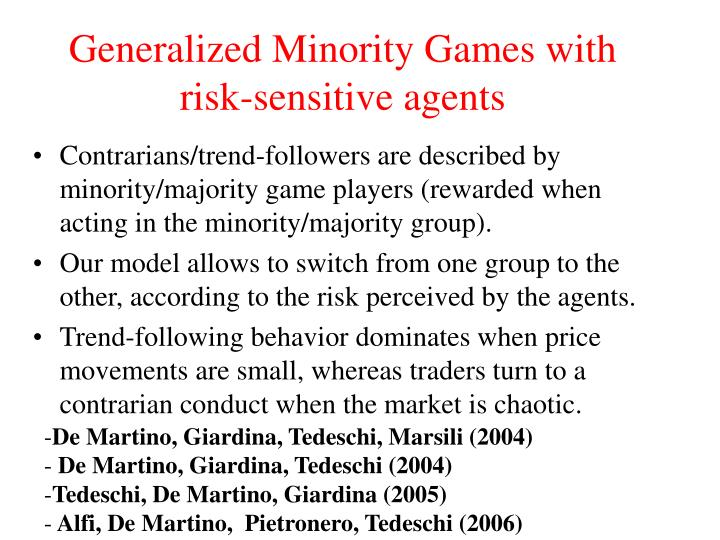 Generalized minority games with risk sensitive agents