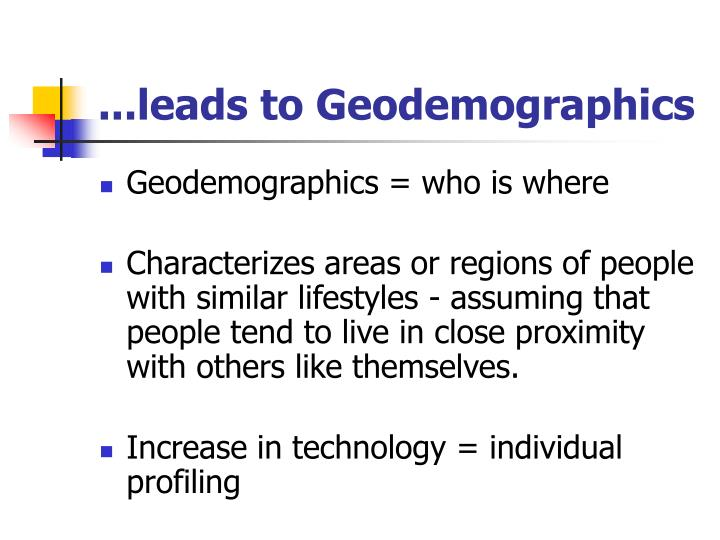 ...leads to Geodemographics