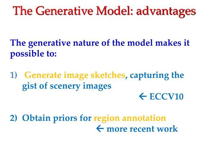 The Generative Model: advantages