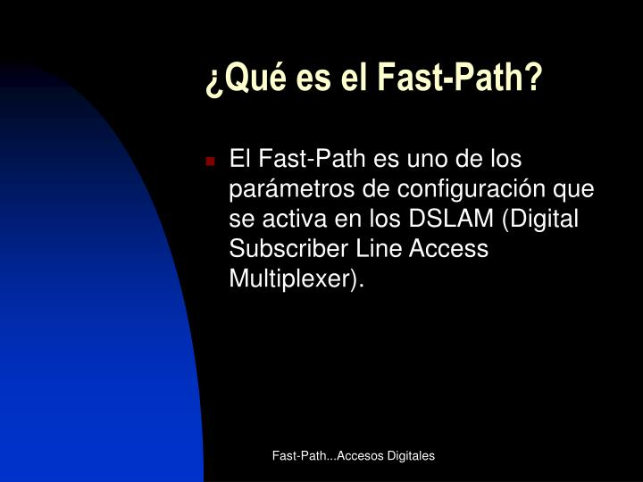 ¿Qué es el Fast-Path?