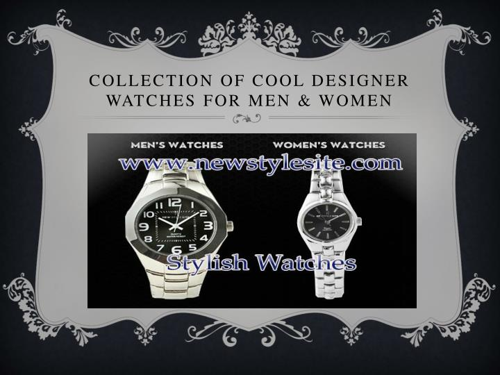 Collection of cool designer watches for men women