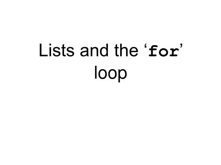 lists and the for loop n.