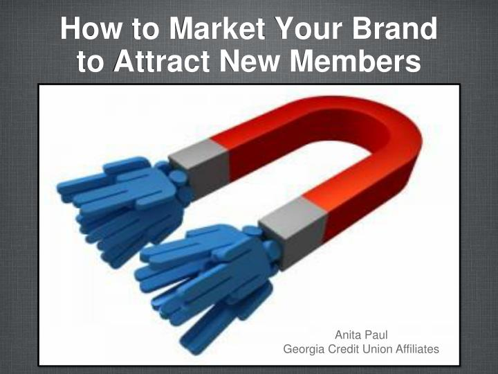 how to market your brand to attract new members n.