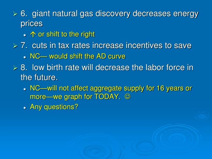 6.  giant natural gas discovery decreases energy prices