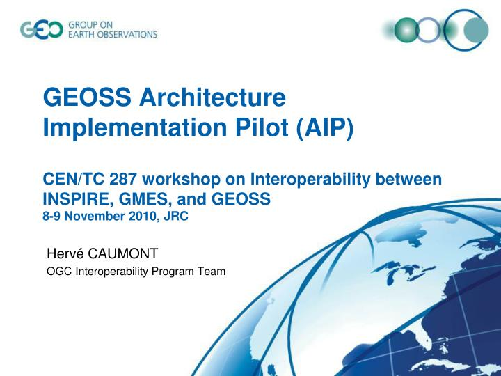 GEOSS Architecture Implementation Pilot (AIP)