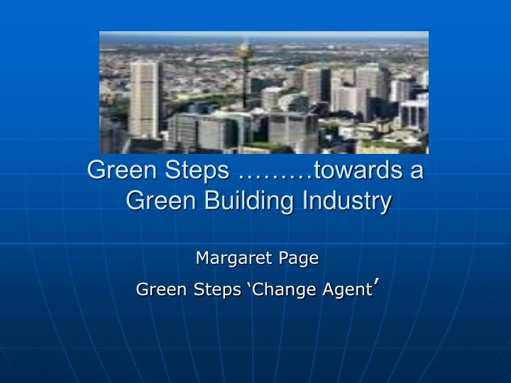 Green steps towards a green building industry