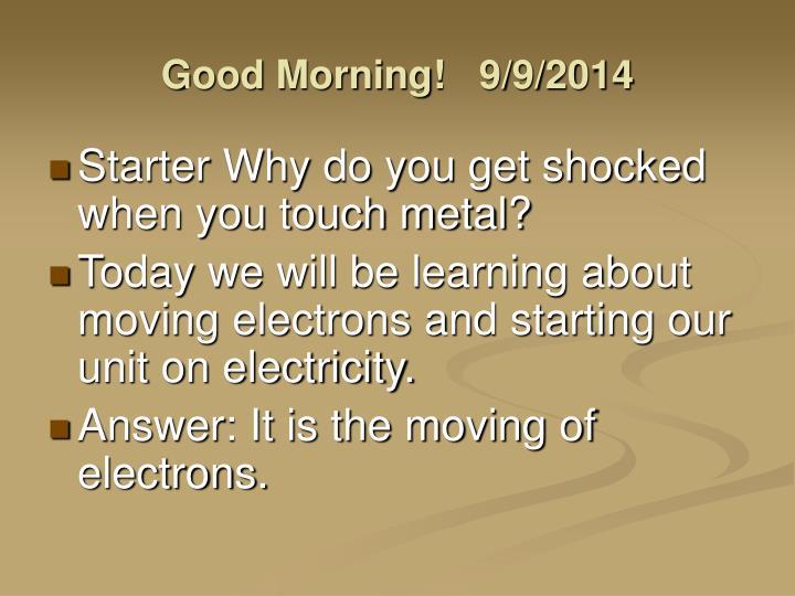 Good morning 9 9 20141