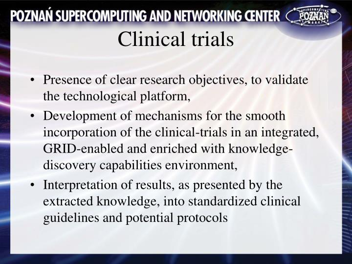 Presence of clear research objectives, to validate the technological platform,