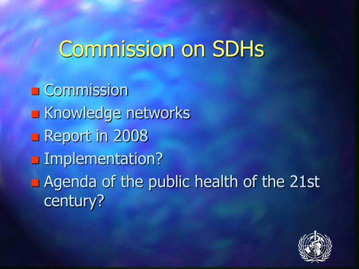 Commission on SDHs