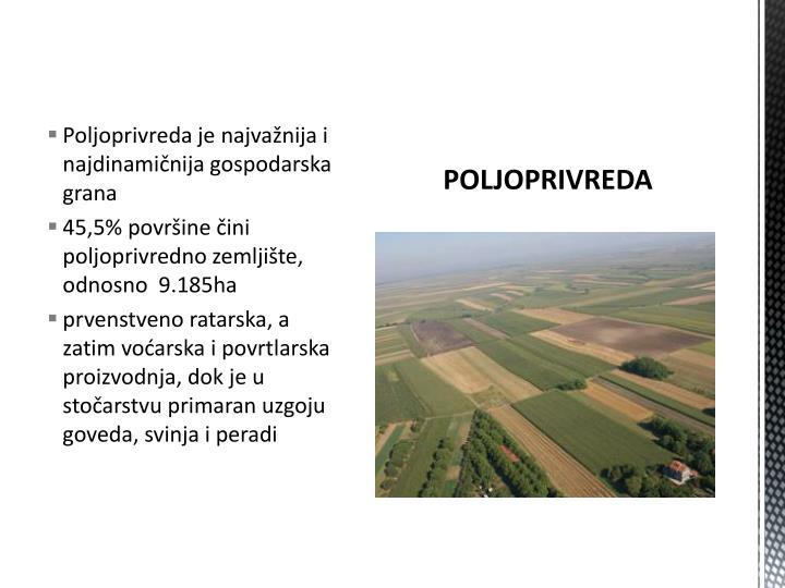 Poljoprivreda je najvažnija i najdinamičnija gospodarska grana