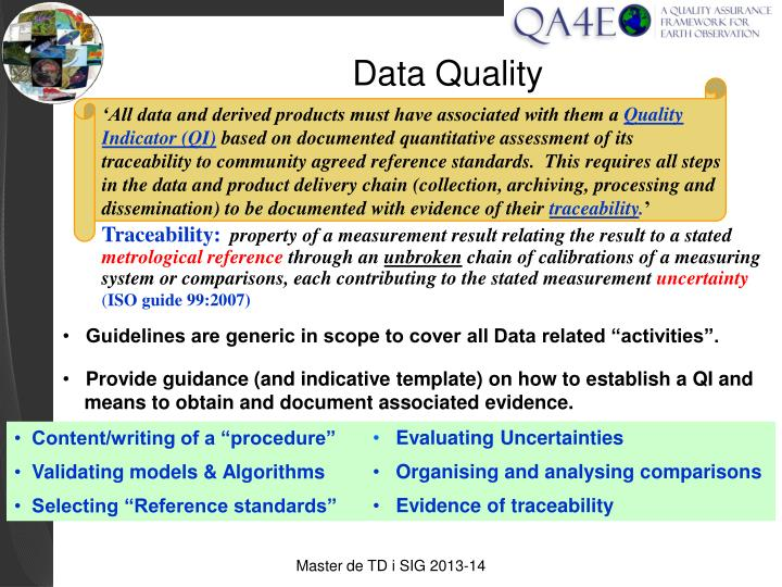 'All data and derived products must have associated with them a
