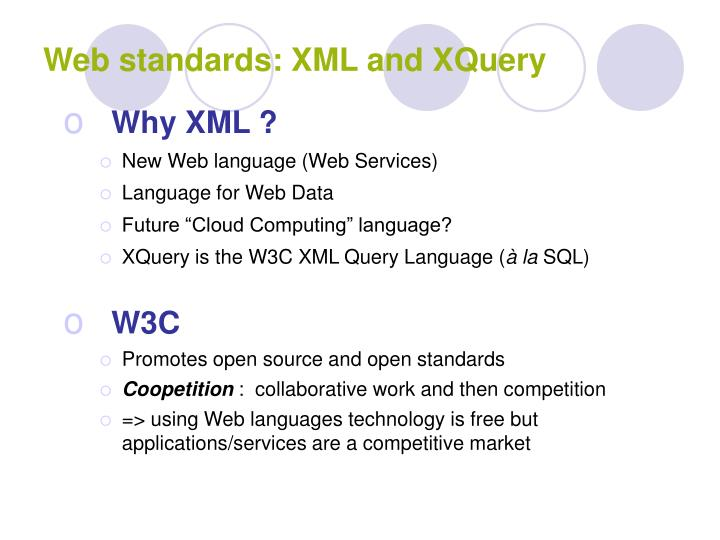 Web standards: XML and XQuery