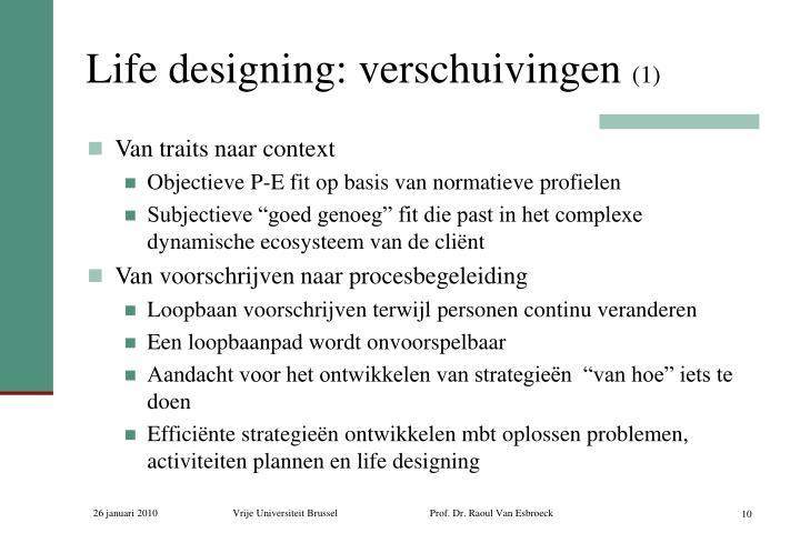 Life designing: verschuivingen