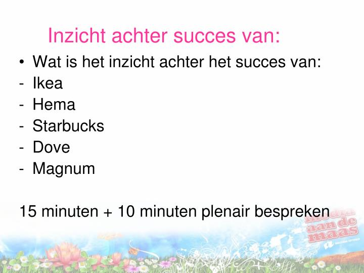 Inzicht achter succes van: