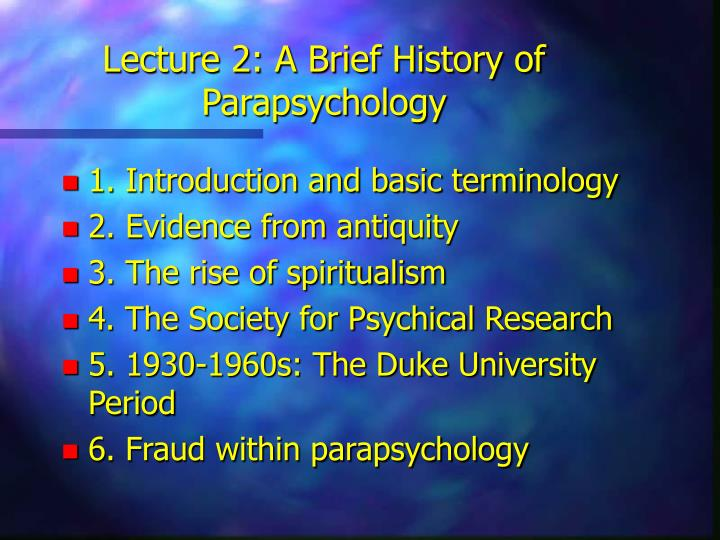 lecture 2 a brief history of parapsychology n.