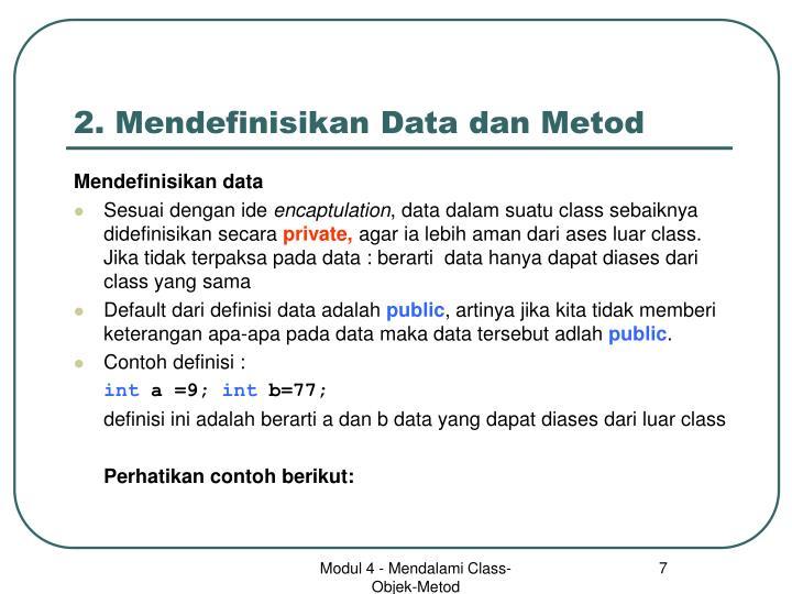 2. Mendefinisikan Data dan Metod