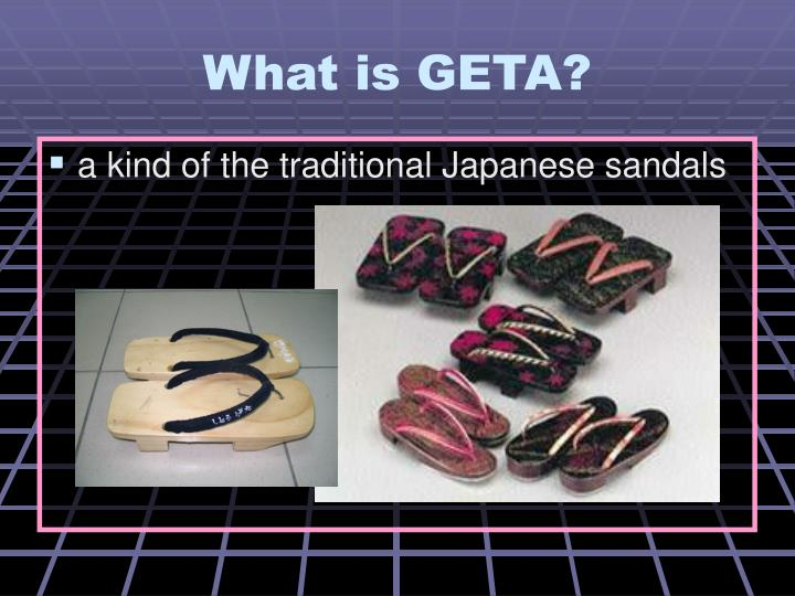 What is geta
