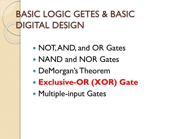BASIC LOGIC GETES & BASIC DIGITAL DESIGN