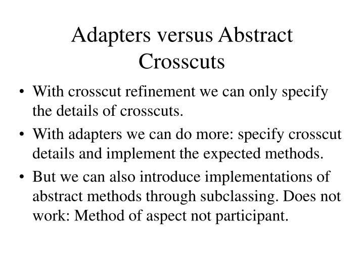 Adapters versus Abstract Crosscuts