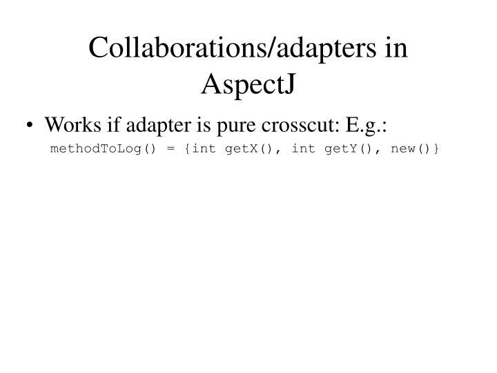 Collaborations/adapters in AspectJ