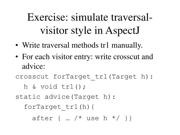 Exercise: simulate traversal-visitor style in AspectJ