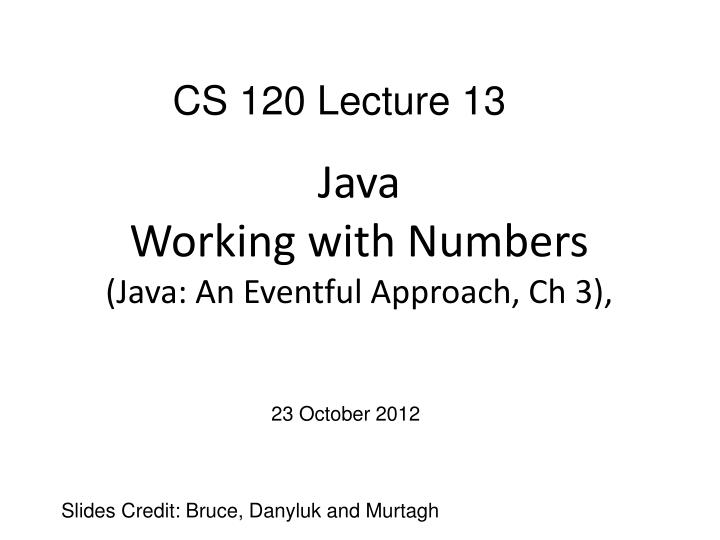 Java working with numbers java an eventful approach ch 3