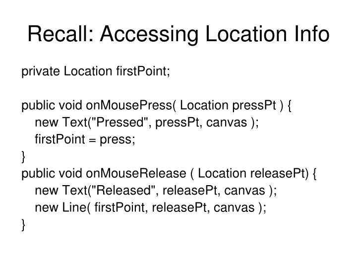 Recall accessing location info