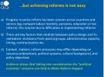 but achieving reforms is not easy