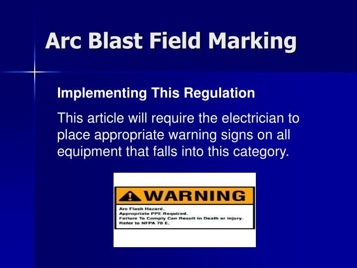 Arc Blast Field Marking