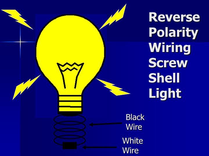 Reverse Polarity Wiring Screw Shell Light