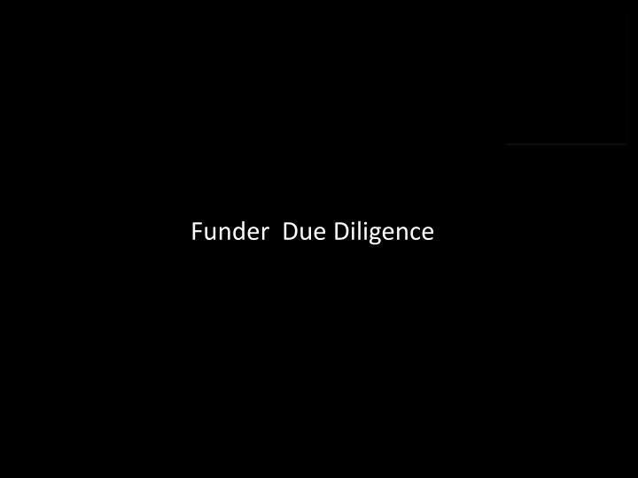 Funder  Due Diligence