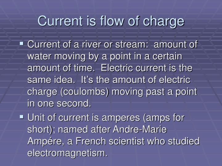 Current is flow of charge