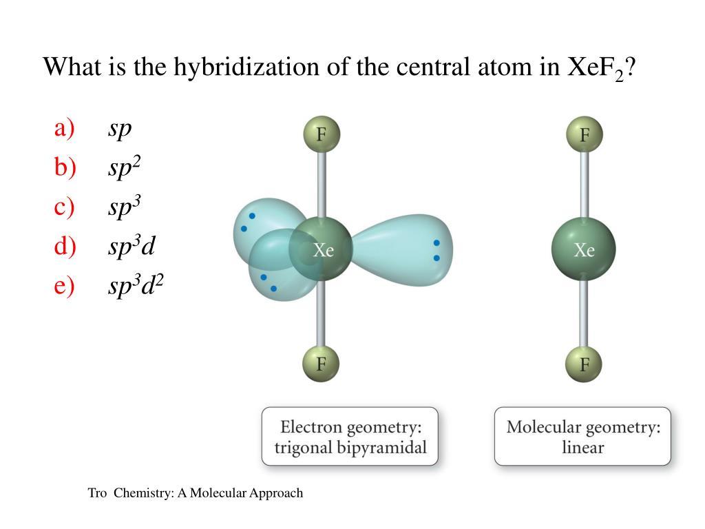 PPT - Chemistry: A Molecular Approach, 1 st Edition ...Xef2 Hybridization Of Central Atom