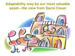 adaptability may be our most valuable asset the view from sacre couer