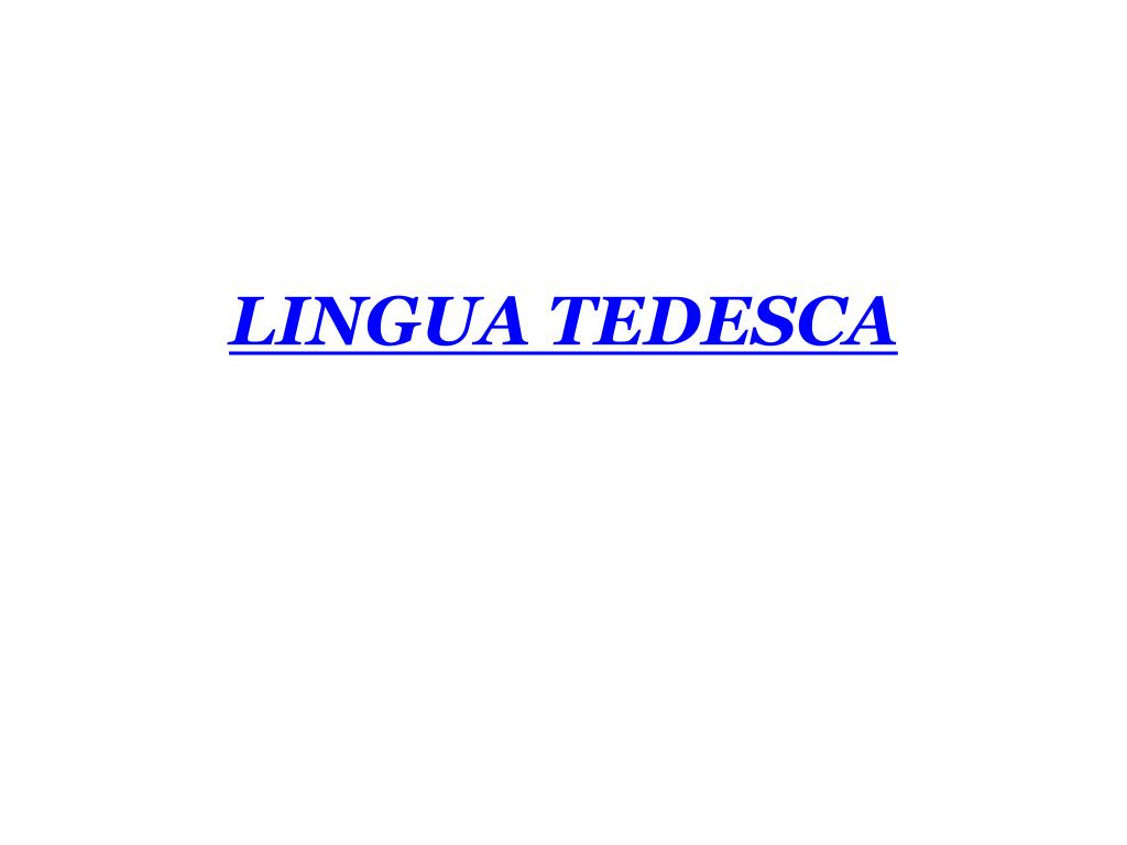Ppt Lingua Tedesca Powerpoint Presentation Free Download