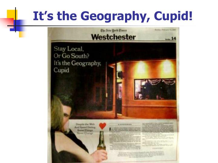 it s the geography cupid n.