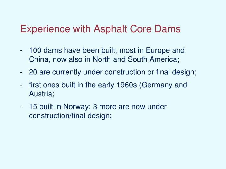 Experience with Asphalt Core Dams