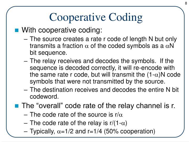Cooperative Coding