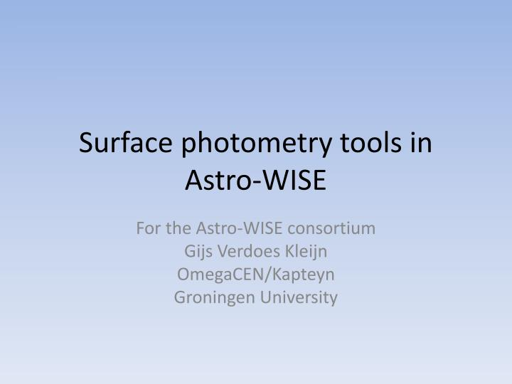 Surface photometry tools in astro wise