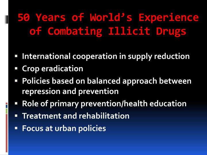 50 years of world s experience of combating illicit drugs