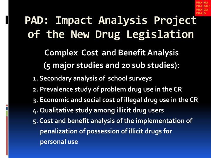 PAD: Impact Analysis Project of the New Drug Legislation