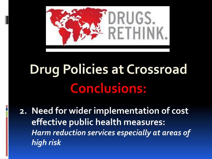 Drug Policies at Crossroad