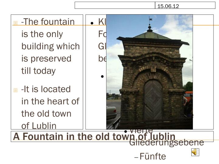 -The fountain is the only building which is preserved till today